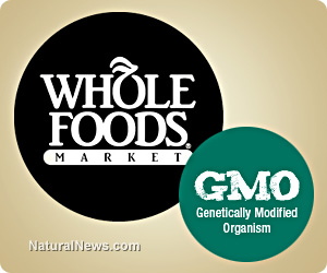 Image: Whole Foods pulls off elaborate five-year GMO labeling hoax; lies to customers and hopes nobody remembers